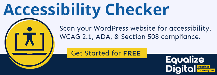 Accessibility Checker plugin scans your WordPress website for accessibility. Start for free today.